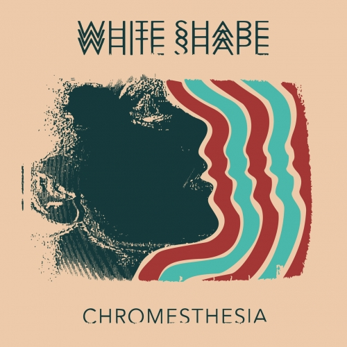 White Shape - Chromesthesia (2017)