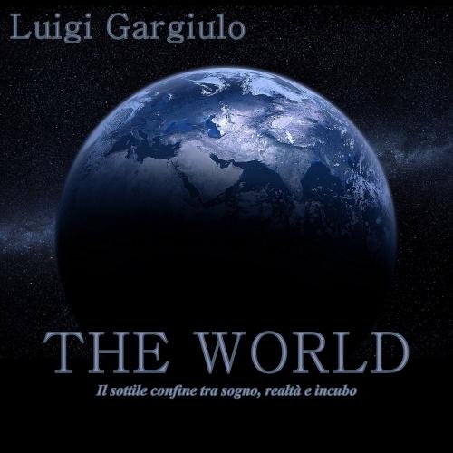 Luigi Gargiulo - The World (2017)