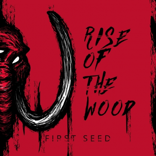 Rise Of The Wood - First Seed (2017)