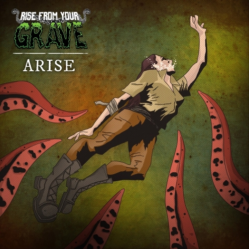 Rise from Your Grave - Arise (2017)
