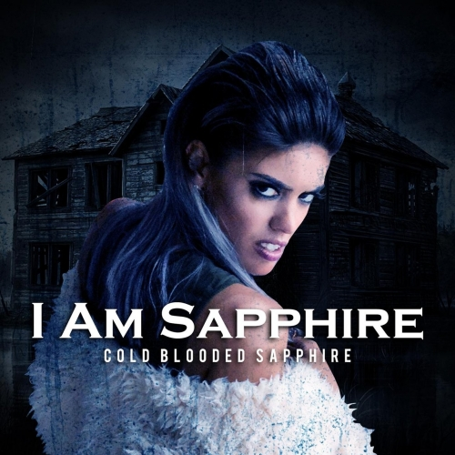 Cold Blooded Sapphire - I Am Sapphire (2017)