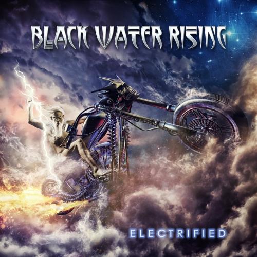 Black Water Rising - Electrified (2017)
