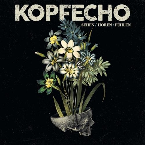 Kopfecho - Sehen, Hören, Fühlen (2017)