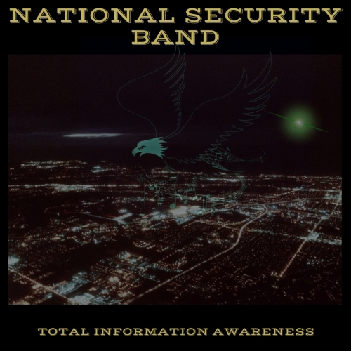 National Security Band - Total Information Awareness (2017)