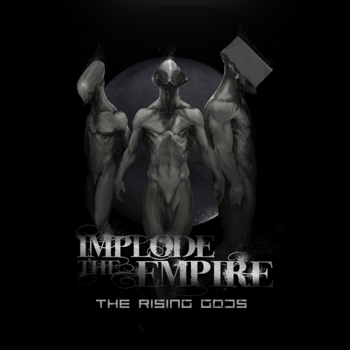Implode the Empire - The Rising Gods (2017)
