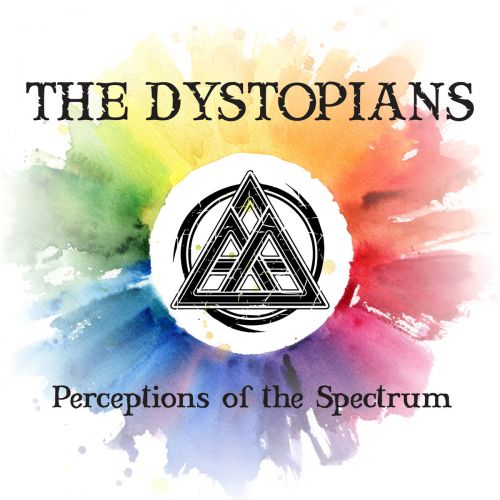 The Dystopians - Perceptions Of The Spectrum (2017)