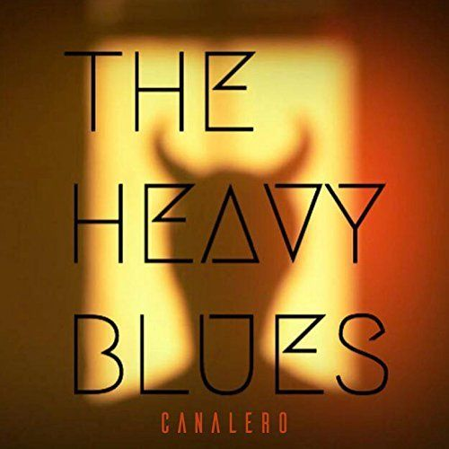 The Heavy Blues - Canalero (2017)