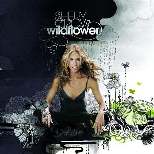 Sheryl Crow - Wildflower (2005)