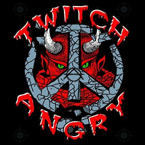 Twitch Angry - Twitch Angry (2017)