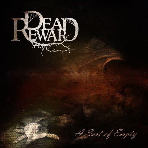 Dead Reward - A Sort Of Empty (2017)