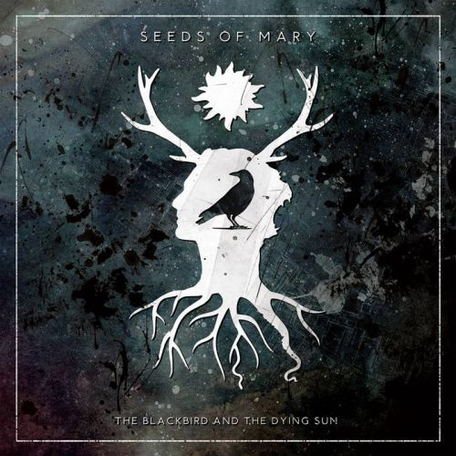 Seeds Of Mary - The Blackbird and the Dying Sun (2017)