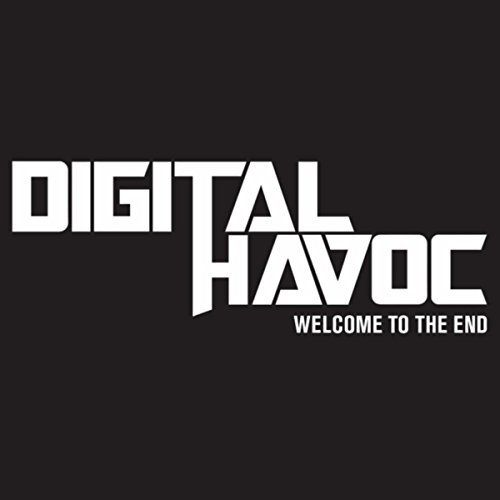 Digital Havoc - Welcome to the End (2017)