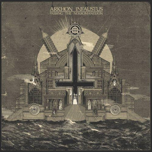 Arkhon Infaustus - Passing the Nekromanteion (2017)
