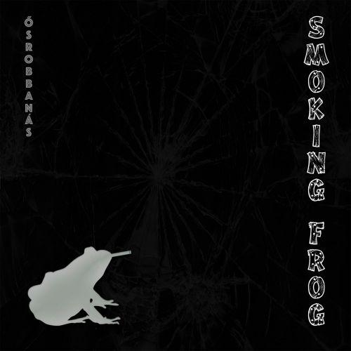 Smoking Frog - Ősrobbanás (2017)