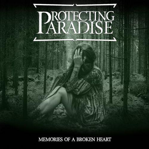 Protecting Paradise - Memories Of A Broken Heart (2017)