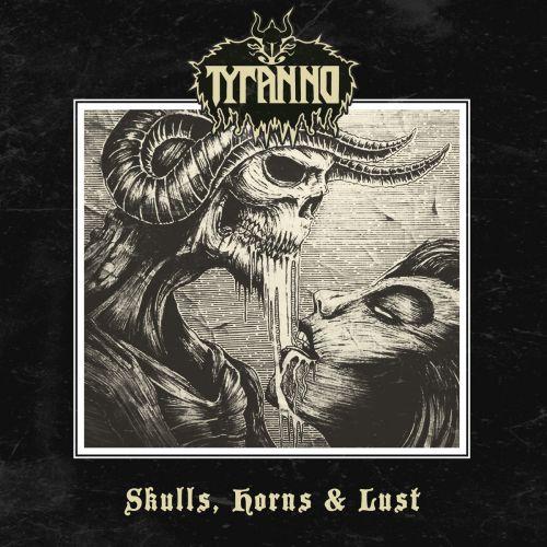 Tyranno - Skulls, Horns & Lust (2017)