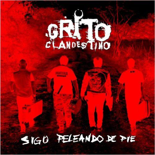 Grito Clandestino - Sigo Peleando De Pie (2017)