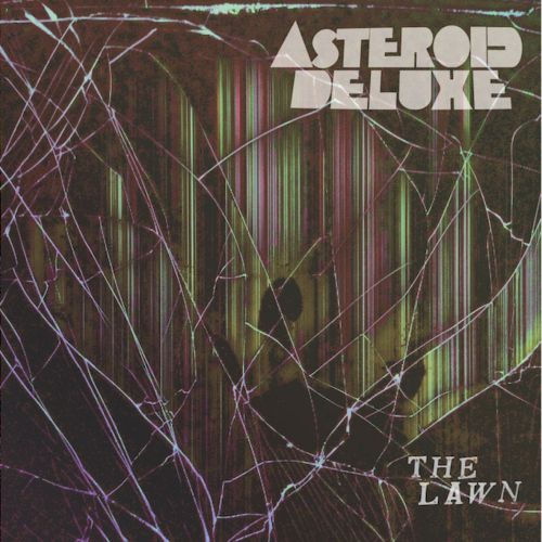 Asteroid Deluxe - The Lawn (2017)