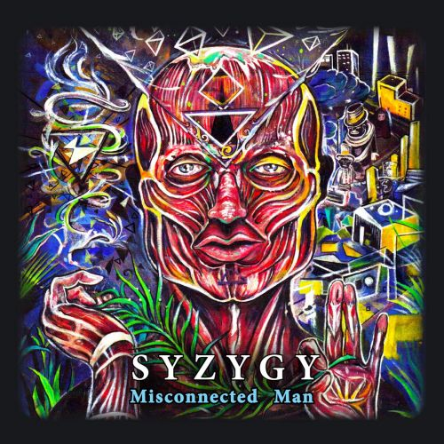 Syzygy - Misconnected Man (2017)