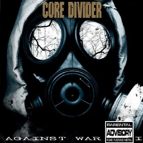 Core Divider - Against War I (2017)