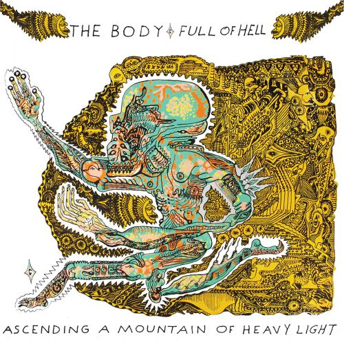 The Body & Full Of Hell - Ascending A Mountain Of Heavy Light (2017)