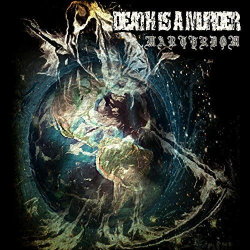 DEATH IS A MURDER - Martyrdom (2017)