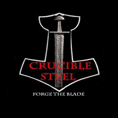 Crucible Steel - Forge the Blade (2017)