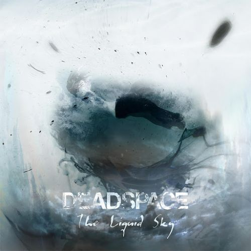 Deadspace - The Liquid Sky (2017)
