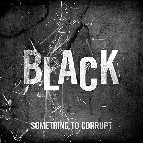 Something to Corrupt - Black [EP] (2017)