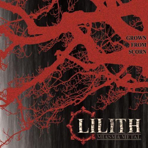 Lilith - Miasma Metal - Grown From Scorn (2017)