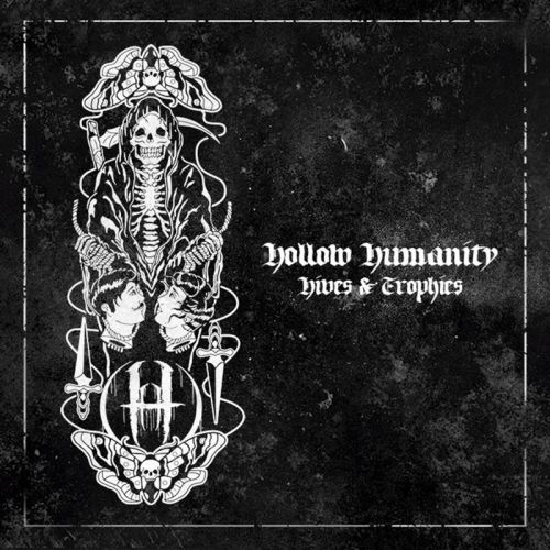 Hollow Humanity - Hives & Trophies (2017)