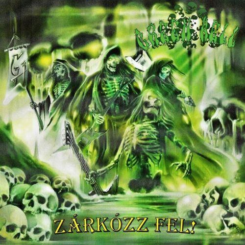 Green Hell - Zárkózz Fel! (2017)