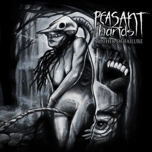 Peasant Hands - Mother Of Failure (2017)