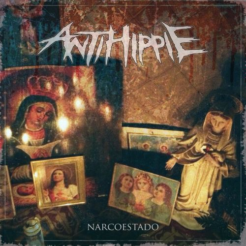 AntiHippie - Narcoestado (2017)