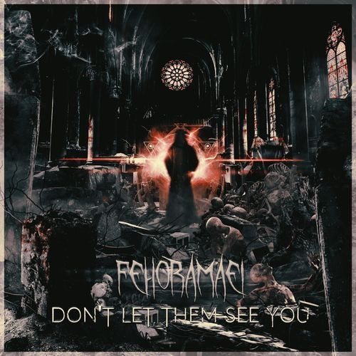 Fehora Maei - Don't Let Them See You - [EP] (2017)