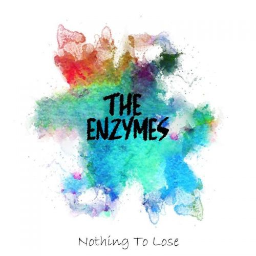 The Enzymes - Nothing To Lose (2017)