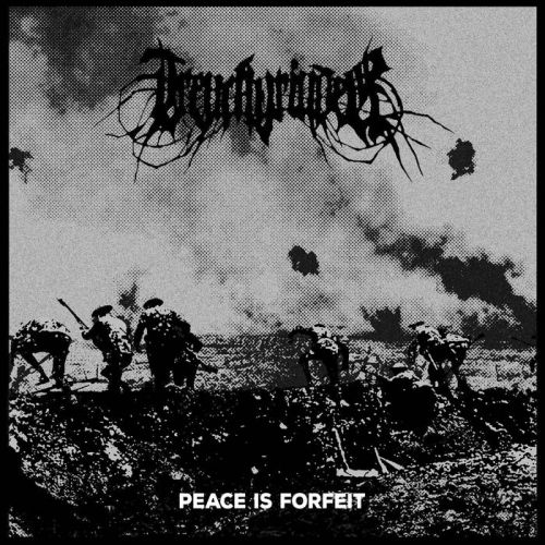 Trenchgrinder - Peace Is Forfeit (2017)