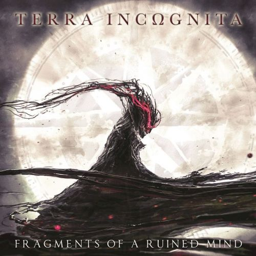 Terra Incognita - Fragments Of A Ruined Mind (2017)