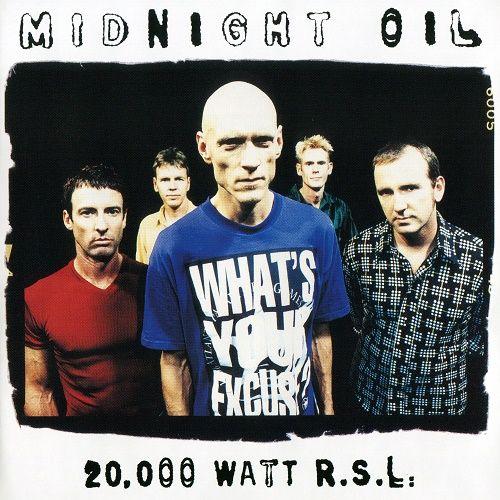 Midnight Oil - 20,000 Watt R.S.L. (1997)