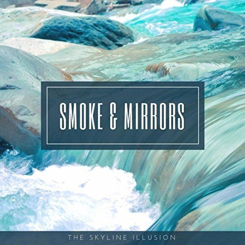 The Skyline Illusion - Smoke & Mirrors [EP] (2017)