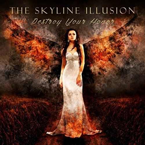 The Skyline Illusion - Destroy Your Honor (2017)