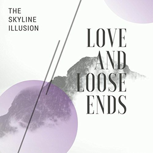 The Skyline Illusion - Love and Loose Ends (2017)