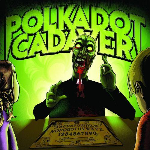 Polkadot Cadaver (Dog Fashion Disco) - Get Possessed (2017)