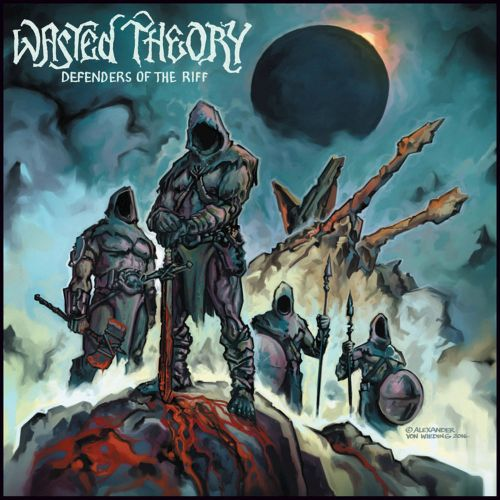Wasted Theory - Defenders of the Riff (2017 Edition)