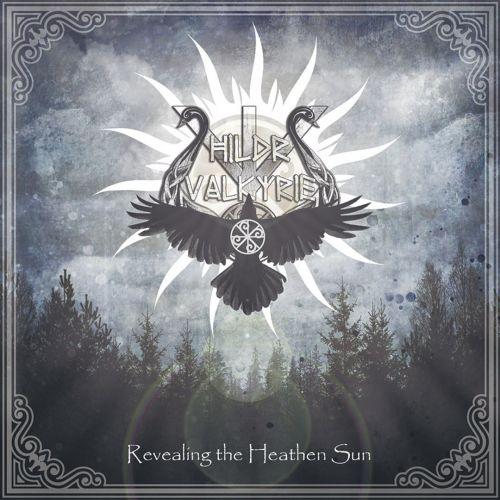 Hildr Valkyrie - Revealing The Heathen Sun (2017)