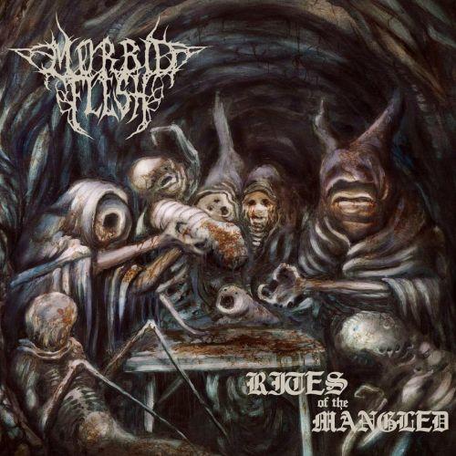 Morbid Flesh - Rites Of The Mangled (2017)