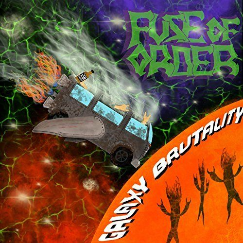 Fuse Of Order - Galaxy Brutality (2017)