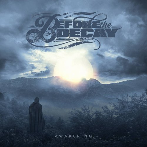 Before the Decay - Awakening [EP] (2017)
