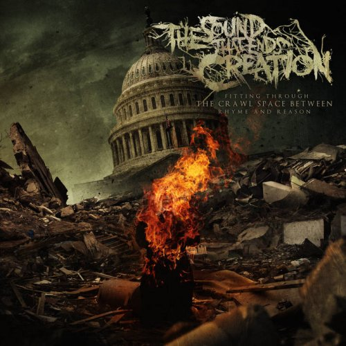 The Sound That Ends Creation - Fitting Through The Crawl Space Between Rhyme And Reason [EP] (2017)