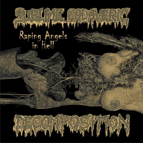 Sublime Cadaveric Decomposition - Raping Angels In Hell (2017)